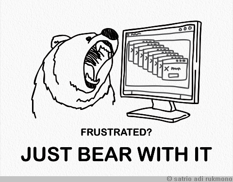 Just bear with IT
