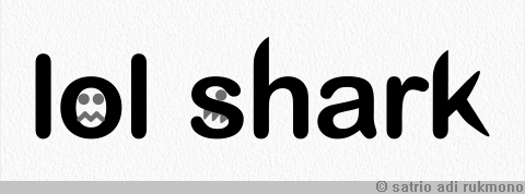 "My heart stopped beating in awe when I learned that the word shark looks like a shark, and the ""word"" lol looks like... a drowning person."